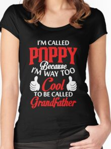 I'm called Poppy because I'm way too cool to be called grandfather Women's Fitted Scoop T-Shirt