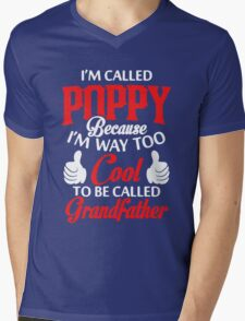 I'm called Poppy because I'm way too cool to be called grandfather Mens V-Neck T-Shirt