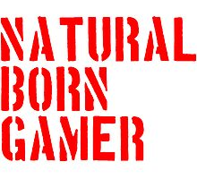 Natural Born Gamer Nerd by Style-O-Mat