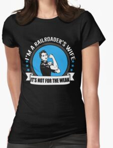 Railroader's Wife Not For The Weak Womens Fitted T-Shirt