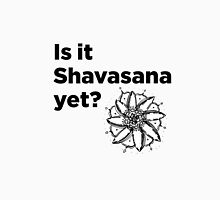 Is it Shavasana yet? Women's Fitted V-Neck T-Shirt