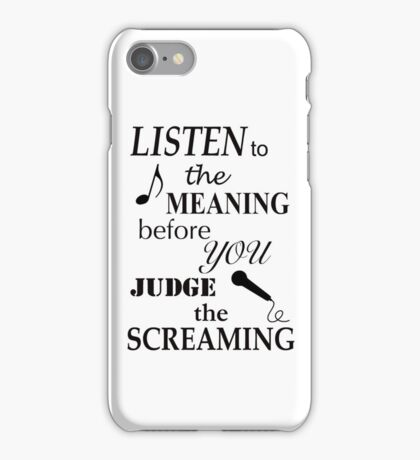 Listen To The Meaning Before You Judge The Screaming iPhone Case/Skin