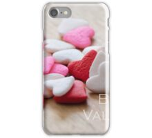 Be my Valentine 4 iPhone Case/Skin