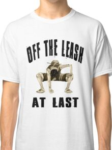 Off The Leash At Last Classic T-Shirt