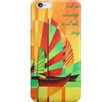 In All Your Ways Acknowledge Him Greeting Card iPhone Case/Skin