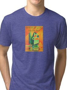 Catch The Trade Winds In Your Sails Tri-blend T-Shirt