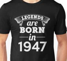 legends are born in 1947 shirt hoodie Unisex T-Shirt