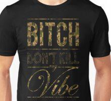 Bitch don't kill my vibe - DIGI CAMO T-Shirt