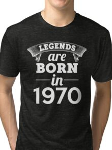 legends are born in 1970 shirt hoodie Tri-blend T-Shirt