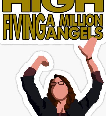 Liz Lemon - High fiving a million angels Sticker