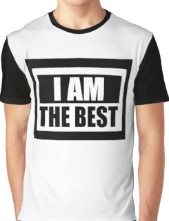 I AM THE BEST Graphic T-Shirt