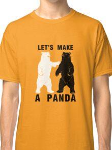 Let's Make A Panda Classic T-Shirt