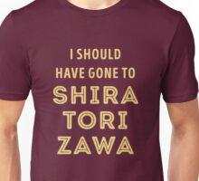 I should have gone to Shiratorizawa Unisex T-Shirt