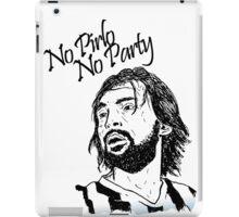No Pirlo, No Party... iPad Case/Skin