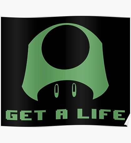 1-UP Get a life Poster