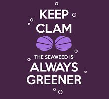 KEEP CALM - Keep Clam the seaweed Is Always Greener Womens Fitted T-Shirt