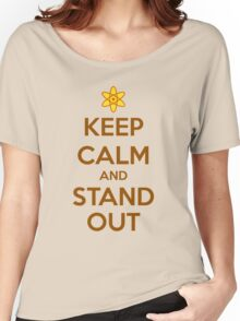KEEP CALM - Keep Calm and Stand Out // Powerline Women's Relaxed Fit T-Shirt