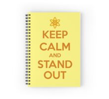 KEEP CALM - Keep Calm and Stand Out // Powerline Spiral Notebook