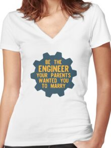 Be the Engineer your parents wanted you to marry Women's Fitted V-Neck T-Shirt