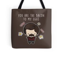 You are the bacon to my eggs Tote Bag