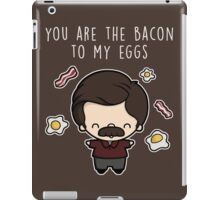 You are the bacon to my eggs iPad Case/Skin
