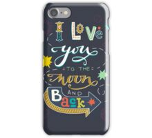 I love you to the moon and back iPhone Case/Skin