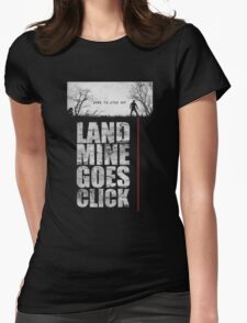 Land Mine Goes Click Womens Fitted T-Shirt