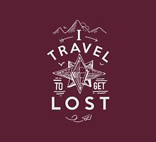 I Travel To Get Lost Unisex T-Shirt