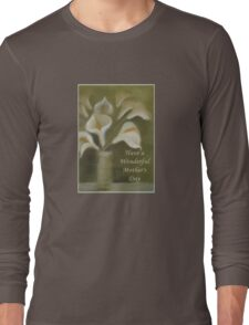 Have A Wonderful Mother's Day Long Sleeve T-Shirt