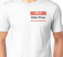 Hello, My name is Elder Price  Unisex T-Shirt