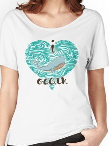 i love ocean (happy whale) Ocean Women's Relaxed Fit T-Shirt