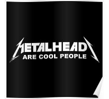 Metalheads are cool people  Poster