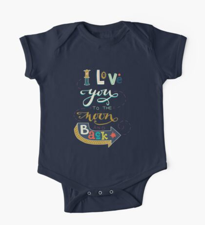 I love you to the moon and back One Piece - Short Sleeve