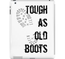 Tough as old boots iPad Case/Skin