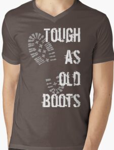 Tough as old boots Mens V-Neck T-Shirt