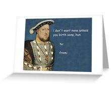 Henry VIII valentines card 1 Greeting Card