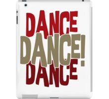 DANCE DANCE DANCE iPad Case/Skin