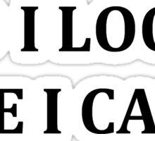 Do I Look Like I Care ?  Sticker