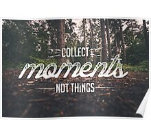 Collect Moments, Not Things Poster