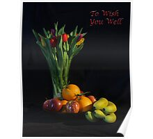 Fruit and Flowers to Wish You Well Poster