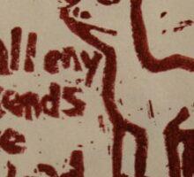 All My Friends Are Dead - Linocut Print Sticker