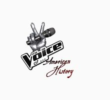 The Voice of American History Unisex T-Shirt