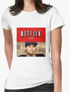 Netflix and Dyl  Womens Fitted T-Shirt