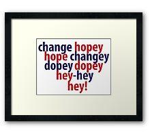 change hopey hope changey Framed Print