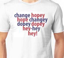 change hopey hope changey Unisex T-Shirt