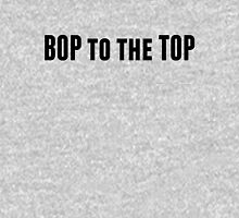 Bop to the Top Unisex T-Shirt