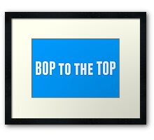 Bop to the Top in white Framed Print