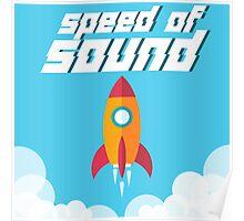 Speed of Sound ROCKET Poster