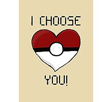 I Choose You! Photographic Print