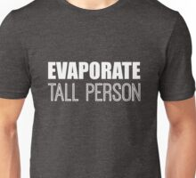 Evaporate Tall Person in white Unisex T-Shirt